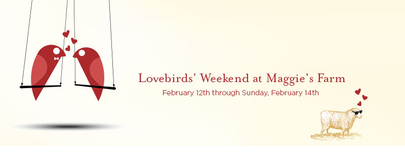 Lovebirds' Weekend at Maggie's Farm
