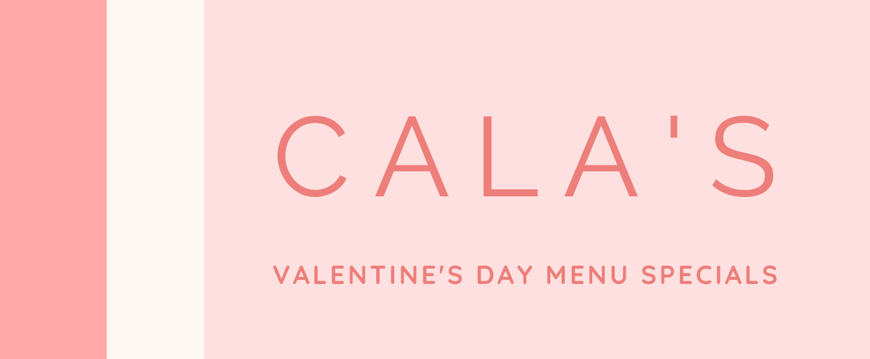 Valentine's Day at Cala's