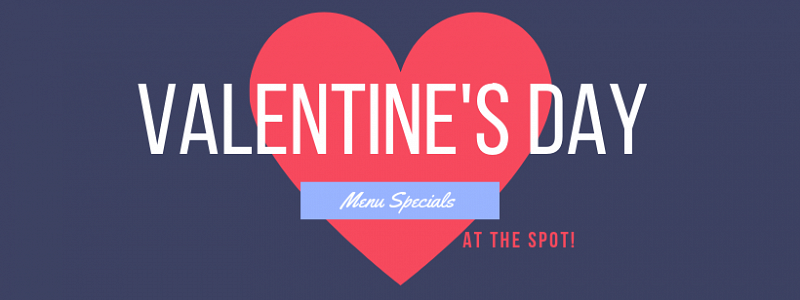Valentine's Day Specials at The Spot