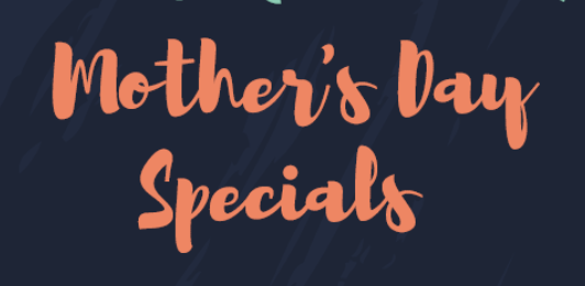 Mother's Day Specials at Cala's