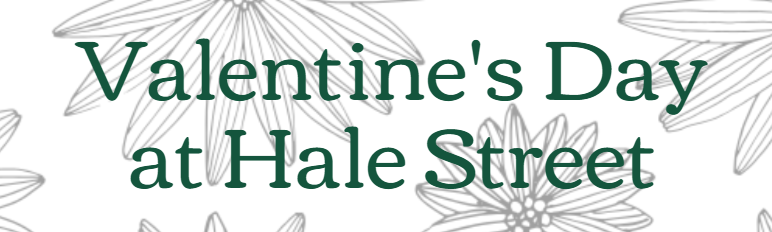 Valentine's Day Specials at Hale Street