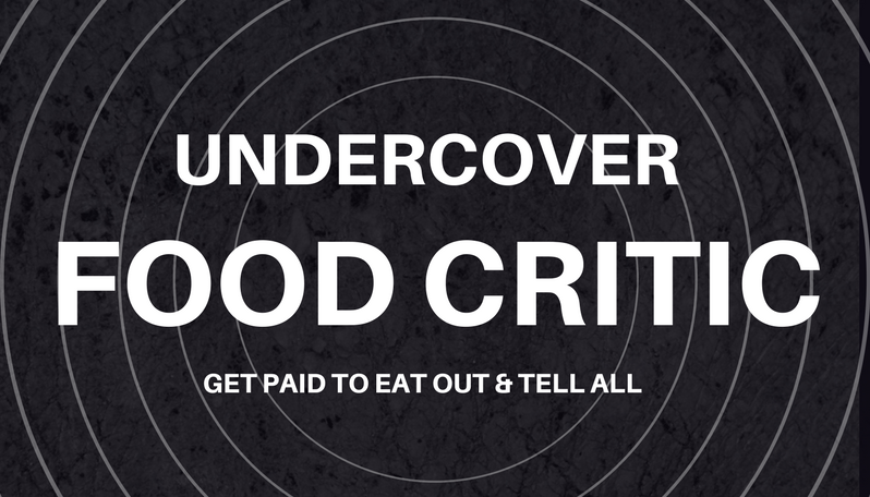 Do you have what it takes to become an Undercover Food Critic?