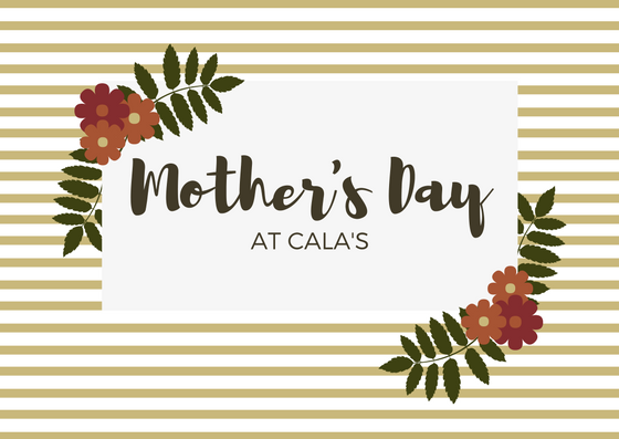 Mother's Day at Cala's